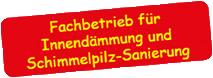 Fachbetrieb für Innendämmung und Schimmelpilz-Sanierung.
